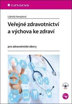 Veřejné zdravotnictví a výchova ke zdraví: pro zdravotnické obory - Lidmila Hamplová