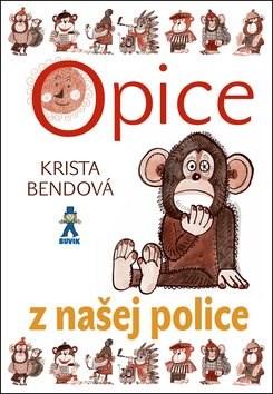 Opice z našej police - Krista Bendová