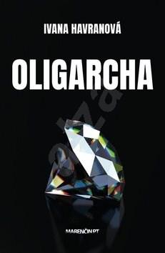 Oligarcha - Ivana Havranová