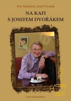 Na kafi s Josefem Dvořákem - Petr Matějček; Josef Dvořák