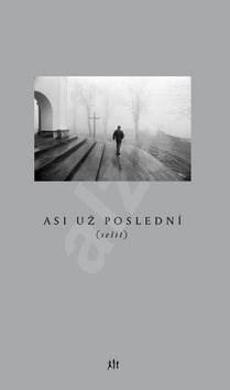 Asi už poslední: (sešit) - Petr Mazanec