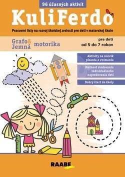 KuliFerdo Jemná Grafomotorika: Pracovné listy na rozvoj školskej zrelosti pre deti v materskej škole -