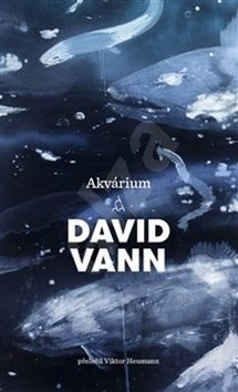 Akvárium: Aquarium - David Vann