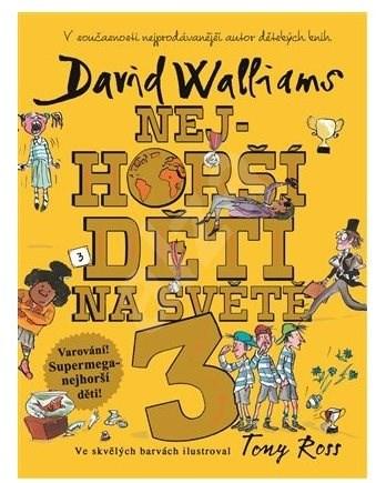 Nejhorší děti na světě 3 - David Walliams