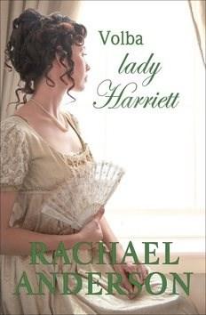 Volba lady Harriett - Rachael Anderson