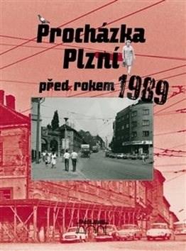 Procházka Plzní před rokem 1989 - Petr Mazný; Adam Skála