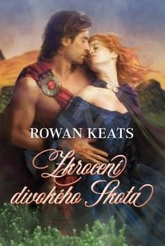 Zkrocení divokého Skota - Rowan Keats