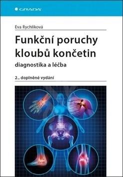 Funkční poruchy kloubů končetin: 2., zcela přepracované a doplněné vydání - Eva Rychlíková