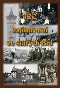 100 zajímavostí ze starých Brd - Jan Hajšman; Marie Kabátníková; Hana Křepelková