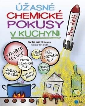 Úžasné chemické pokusy v kuchyni - Cynthia Light Brown