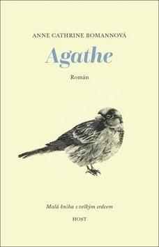 Agathe: Malá knížka s velkým srdcem -
