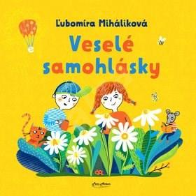 Veselé samohlásky - Ľubomíra Miháliková; Katarína Ilkovičová