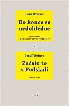 Do konce se nedohlédne, Začalo to v Podskalí: Rozhovor s pěti židovskými pamětníky, Vzpomínka - Ivan Dvořák; Josef Weiner