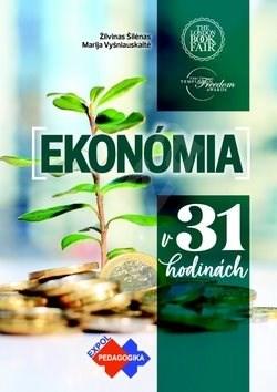 Ekonómia v 31 hodinách - Žilvinas Šilenas; Marija Vyšniauskaite