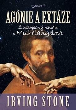 Agónie a extáze: Životopisný román o Michelangelovi -