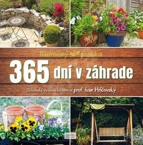 365 dní v záhrade: Ilustrovaný poradca - Ivan Hričovský
