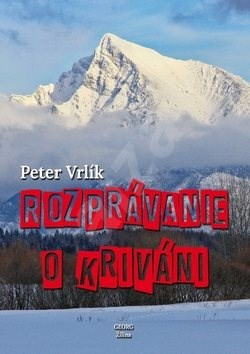 Rozprávanie o Kriváni - Peter Vrlík