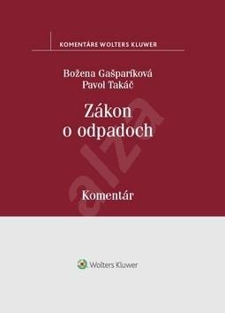 Zákon o odpadoch - Božena Gašparíková; Pavol Takáč