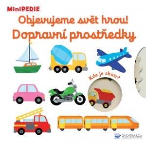 Objevujeme svět hrou! Dopravní prostředky: MiniPEDIE - Nathalie Choux