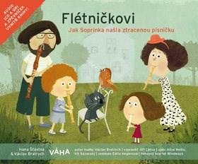 Flétničkovi Jak Soprinka našla ztracenou písničku?: CD + zpěvníček - Hana Šťastná; Václav Bratrych