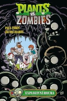 Plants vs. Zombies Explozivní houba - Paul Tobin; Jacob Chabot