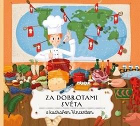 Za dobrotami světa s kuchařem Vincentem - Štěpánka Sekaninová