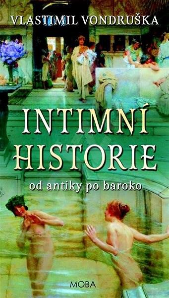 Intimní historie: Od antiky po baroko - Vlastimil Vondruška