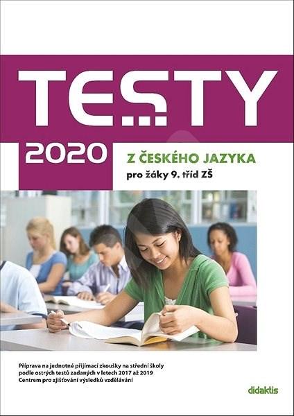 Testy 2020 z českého jazyka pro žáky 9. tříd ZŠ - Petra Adámková; Šárka Dohnalová; Alena Hejduková; Lenka Hofírková
