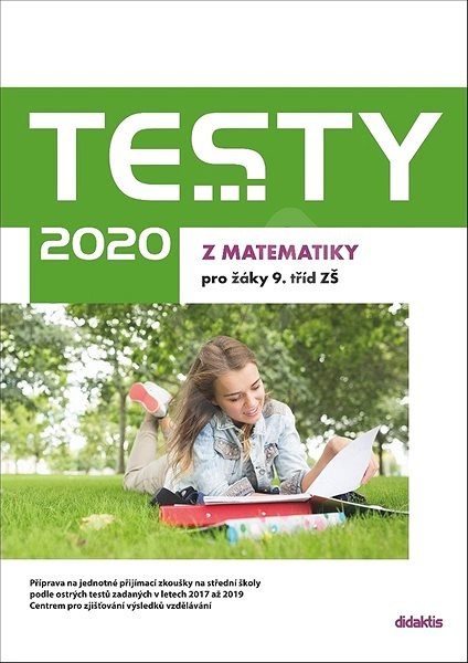 Testy 2020 z matematiky pro žáky 9. tříd ZŠ - Hana Hedbávná; Hana Lišková; Ivana Ondráčková; Běla Vobecká