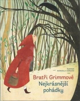Bratři Grimmové Nejkrásnější pohádky - Manuela Adreanni