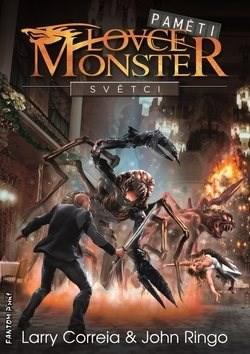 Světci: Paměti lovce monster 3 - Larry Correia; John Ringo