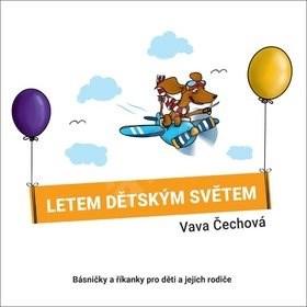 Letem dětským světem: Básničky a říkanky pro děti a jejich rodiče - Vava Čechová