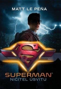 Superman Ničitel úsvitu - Matt de la Pena