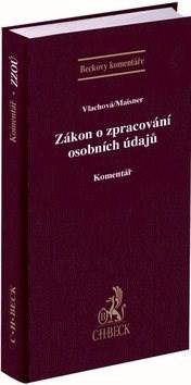 Zákon o zpracování osobních údajů: Komentář - Barbora Vlachová; Martin Maisner
