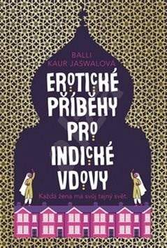 Erotické příběhy pro indické vdovy: Erotic Stories for Punjabi Widows - Balli Kaur Jaswal