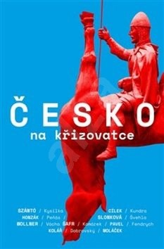 Česko na křižovatce - Václav Cílek; Jan Dobrovský; Martin Fendrych