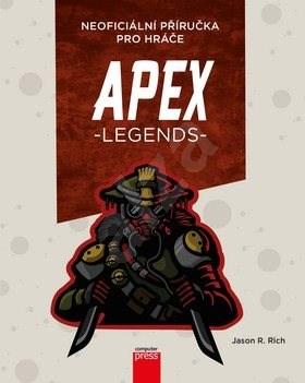 APEX Legends Neoficiální příručka pro hráče - Jason R. Rich