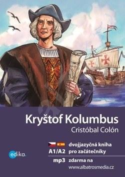 Kryštof Kolumbus: dvojjazyčná kniha pro začátečníky - Eliška Jirásková