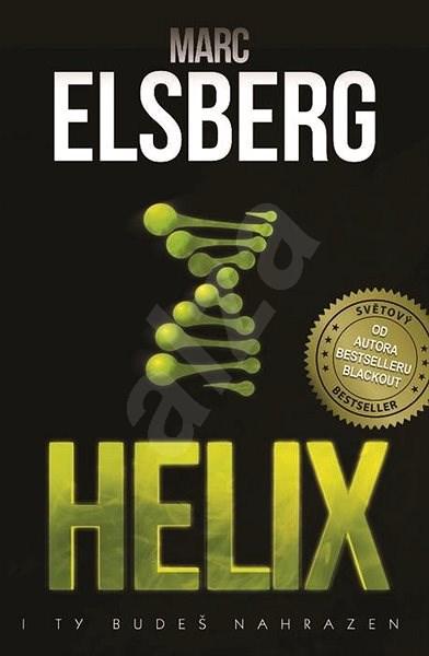 Helix: I ty budeš nahrazen - Marc Elsberg