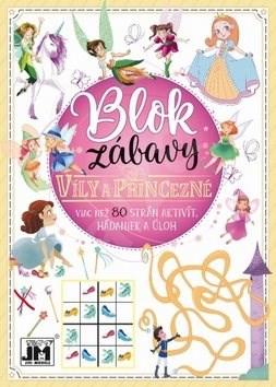 Blok zábavy Víly a princezné: Viac než 80 strán aktivít, hádaniek a úloh -