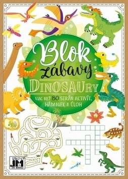 Blok zábavy Dinosaury: Viac než 80 strán aktivít, hádaniek a úloh -