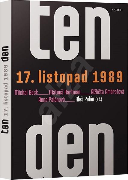 Ten den - 17. listopad 1989 - Palán (ed.)