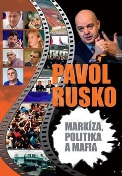 Markíza, politika a mafia - Pavol Rusko