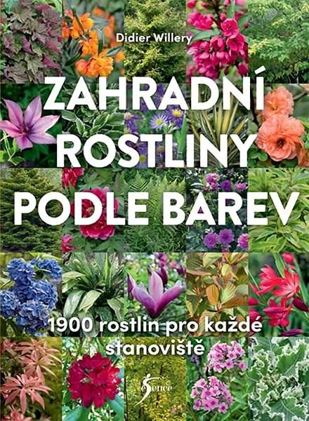 Zahradní rostliny podle barev: 1900 rostlin pro každé stanoviště -