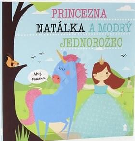 Princezna Natálka a modrý jednorožec - Lucie Šavlíková