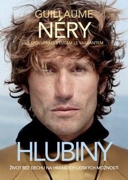 Hlubiny: Život bez dechu na hranicích lidských možností - Guillaume Néry