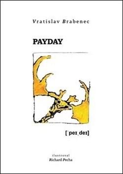 Payday - Vratislav Brabenec
