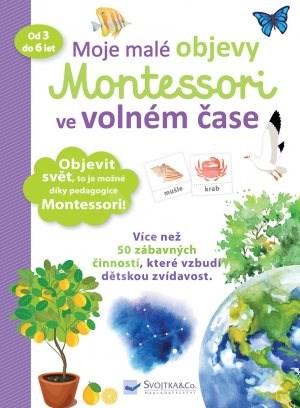 Moje malé objevy Montessori ve volném čase: od 3 do 6 let - Delphine Urvoy