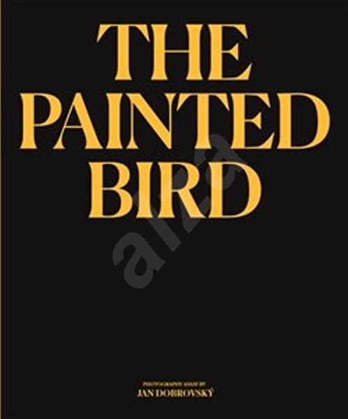 The Painted Bird - Jan Dobrovský