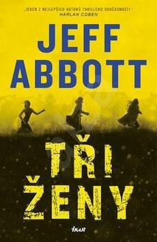 Tři ženy - Jeff Abbott
